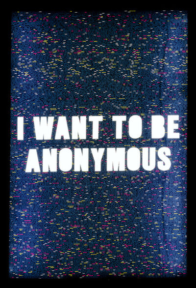 Jonathan Rosen, 'I WANT TO BE ANONYMOUS', 2018