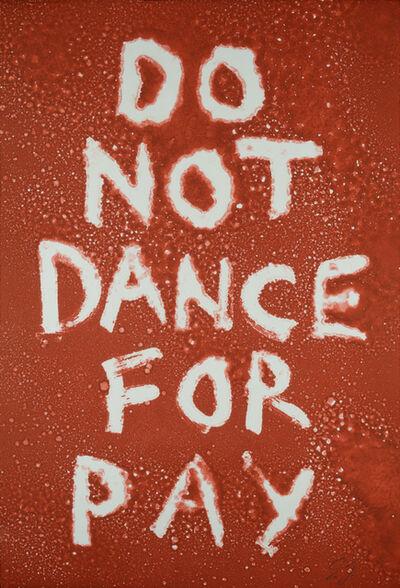Edgar Heap of Birds, 'Do Not Dance for Pay', 2017