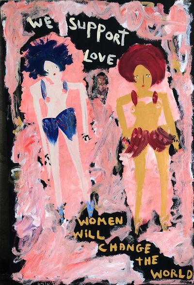 Richard Kurtz, 'We Support Love - Women Will Change The World ', 2018
