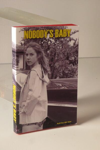 Katrina Del Mar, 'Nobody's Baby', 2013