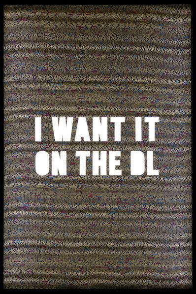 Jonathan Rosen, 'I WANT IT ON THE DL', 2018
