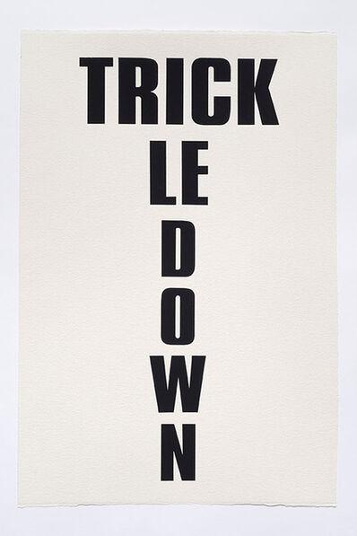 Kay Rosen, 'Trickle Down', 2015