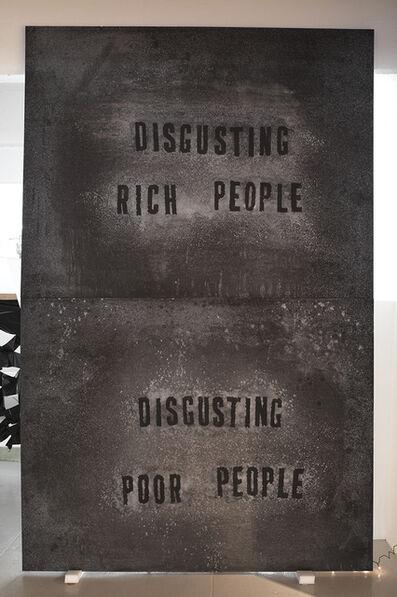 Mark Flood, 'DISGUSTING RICH PEOPLE, DISGUSTING POOR PEOPLE', 2014