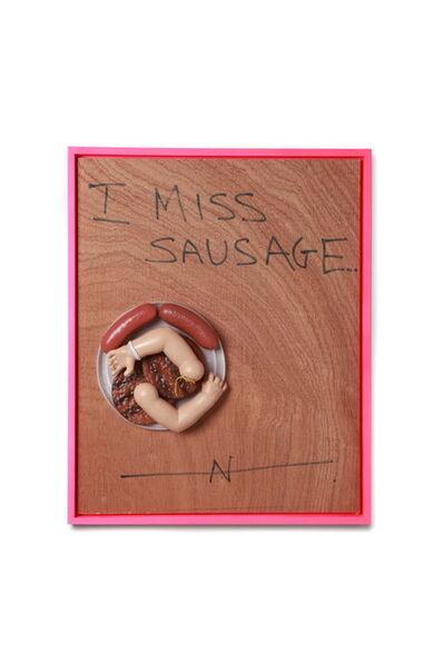 James Ostrer, 'I Miss Sausage', 2019