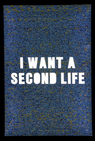Jonathan Rosen, 'I WANT A SECOND LIFE', 2018
