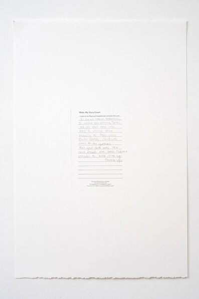 Andrea Bowers, 'Make My Story Count, Letters to Planned Parenthood (I Don't Have Parents)', 2011