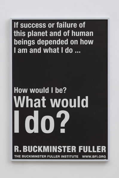 R. Buckminster Fuller, 'What Would I Do?'
