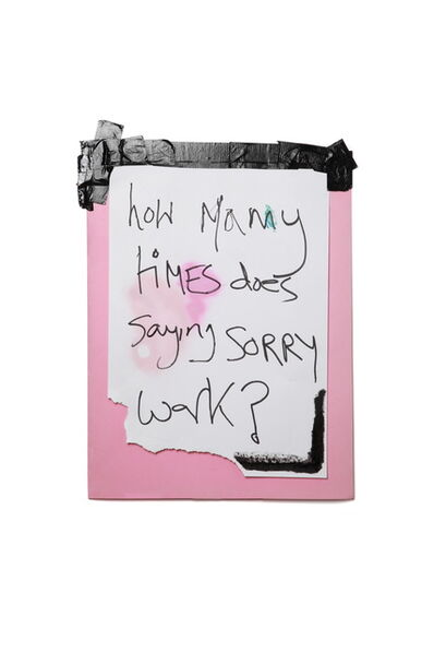 James Ostrer, 'How Many Times Does Saying Sorry Work?', 2019