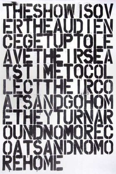 Christopher Wool, 'untitled (The Show Is Over)', 1993