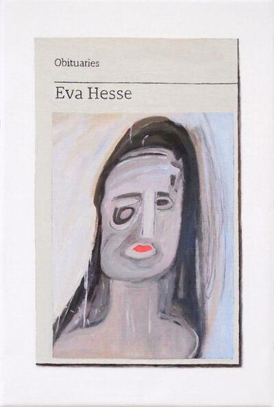 Hugh Mendes, 'Obituary: Eva Hesse ', 2019