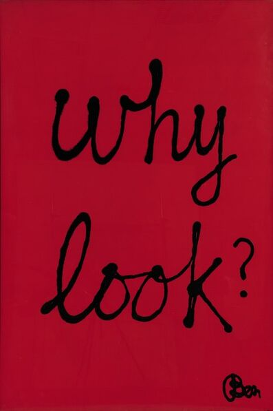 Ben Vautier, 'Why look ?', 1981