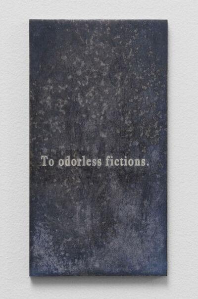 Anna K.E., 'Odorless Fictions', 2018