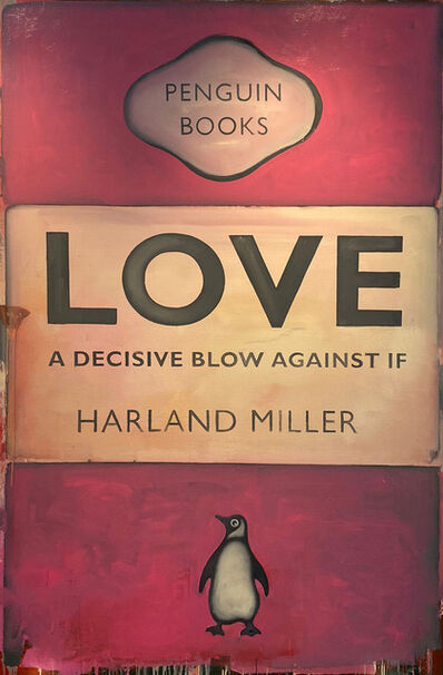 Harland Miller, 'Love A Decisive Blow Against If', 2013