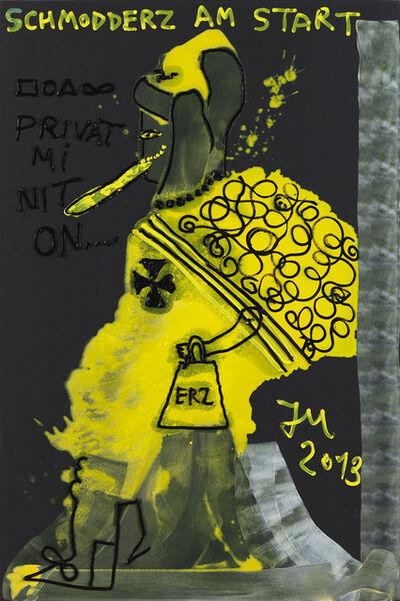 """Jonathan Meese, '"""" """"PRIVATRELIGIONT"""" MICH NICHT AN, ES FRUCHTET EH NICHT...""""', 2013"""