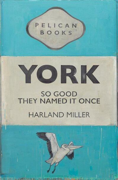 Harland Miller, 'York So Good They Named It Once - Exhibition Poster', 2020