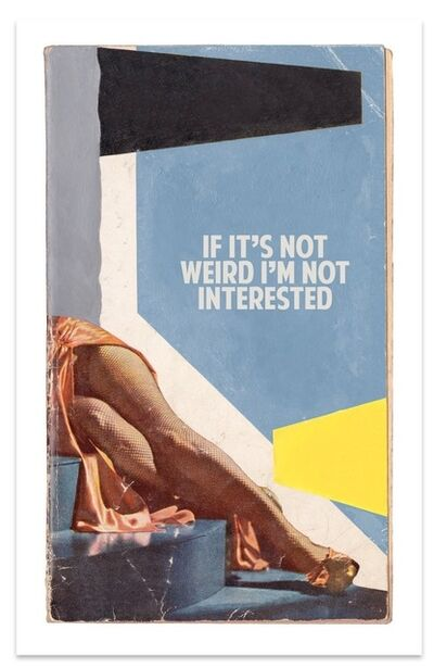 The Connor Brothers, 'If It's Not Weird I'm Not Interested - Artist Proof', 2017
