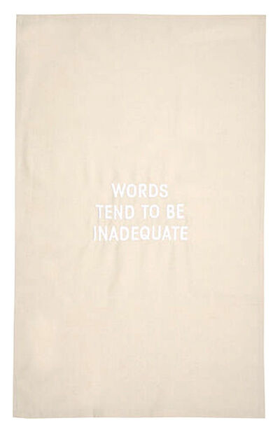 Jenny Holzer, 'Words Tend to be Inadequate embroidered tea towel', 2019
