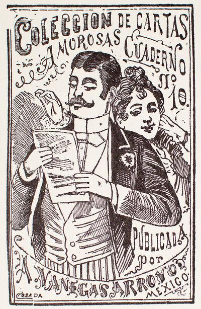 José Guadalupe Posada, 'Coleccion de Cartas Amorosas, Cuaderno No. 10', 1880-1910
