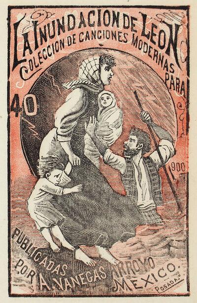 José Guadalupe Posada, 'La Inundacion de Leon, Colección de canciones modernas, No. 40', 1900