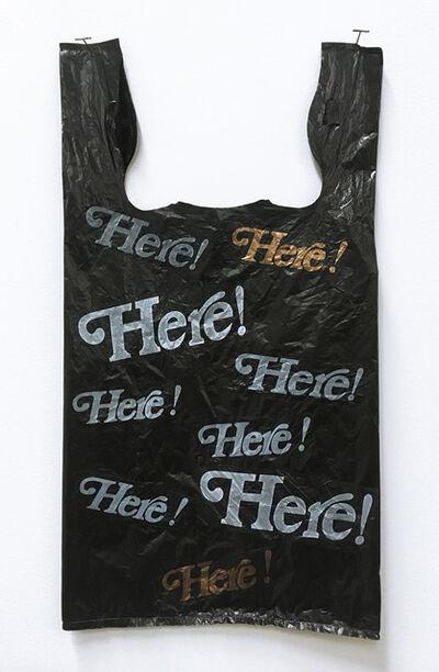 Celeste Wilson, 'Here! Here! Here! Bag', 2018-2019