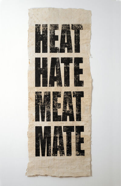 Newell Harry, 'Untitled (HEAT/HATE/MEAT/MATE)', 2008