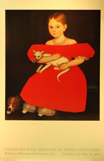 "Ammi Phillips, 'American Folk Painters of Three Centuries, Whitney Museum of American Art, February 26-May13, 1980: ""Girl in Red with her Cat and Dog"", 1834-1836', 1980"