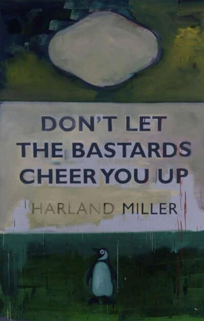 Harland Miller, 'Don't Let The Bastards Cheer You Up', 2006