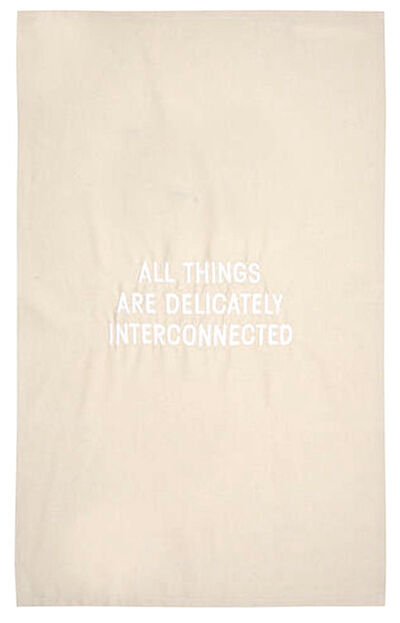 Jenny Holzer, 'All Things Are Delicately Connected embroidered tea towel', 2019
