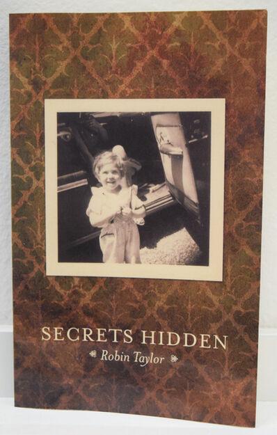 Robin Taylor, 'Secrets Hidden', 2012