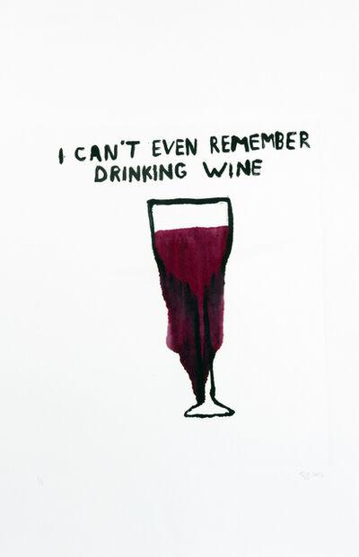 Sara Zielinski, 'I Can't Even Remember Drinking Wine', 2015