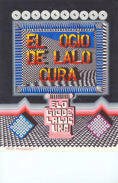 Pedro Friedeberg, 'El ogio de lalo cura', 2016