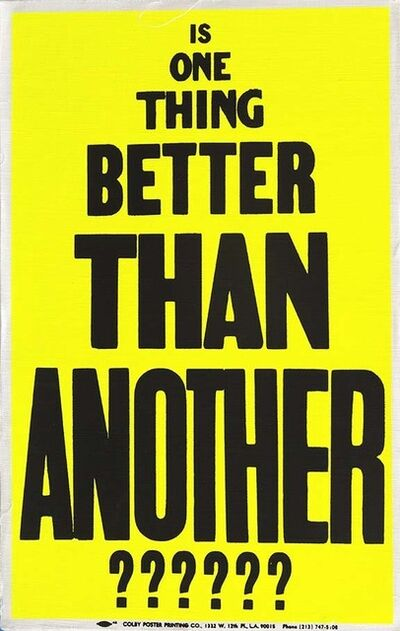 Allen Ruppersberg, 'Poster Object (Is One Thing Better Than Another???????)', 1988
