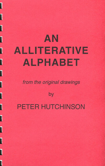 Peter Arthur Hutchinson, 'An Alliterative Alphabet', 1993