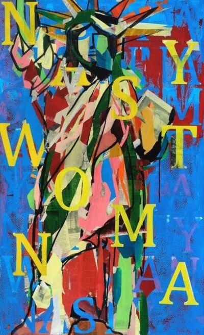 Rachael Bohlander, 'Nasty Woman (Liberty No. 1)', 2016