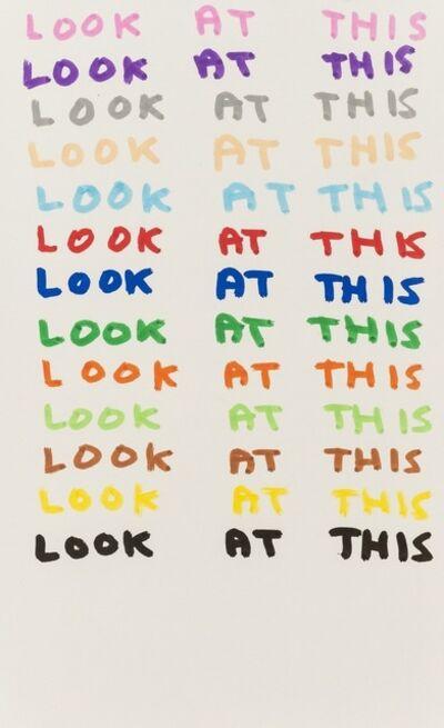 David Shrigley, 'Look At This', 2007