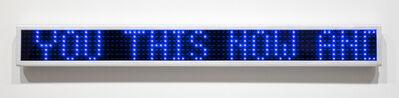 Jenny Holzer, 'Blue Blue, text: Blue 1998', 2003