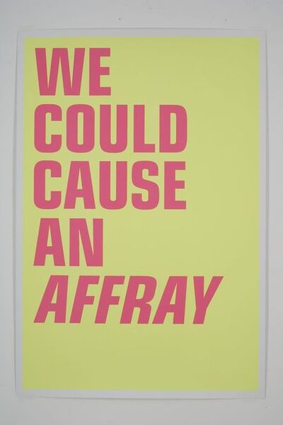 Scott King, 'WE COULD CAUSE AN AFFRAY', 2008