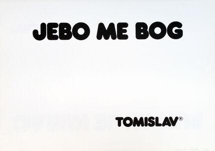 Tomislav Gotovac, 'So screw me God (Jebo me bog)', 1978