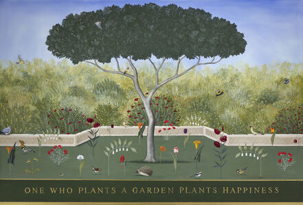 Rebecca Campbell, 'ONE WHO PLANTS A GARDEN PLANTS HAPPINESS', ca. 2020