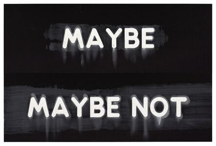 Mel Bochner, 'Maybe / Maybe Not', 2018