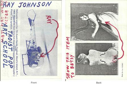 Ray Johnson, 'Mail Art + Ephemera, Dear Raphael Rubinstein at Art In America (Taoist Pop Art School, Helicopter, Betsy)', ca. 1995