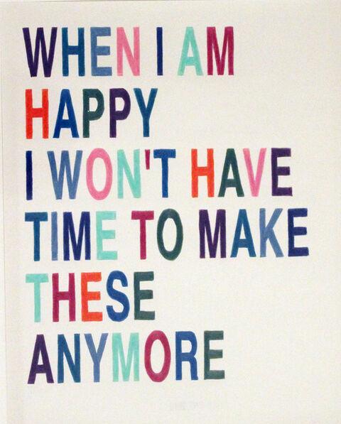 Alejandro Cesarco, 'When I am happy', 2010