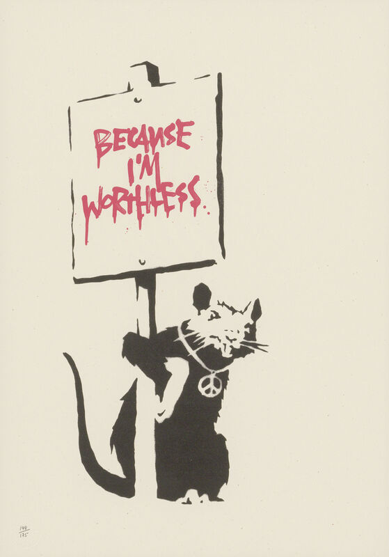 Banksy, 'Because I'm Worthless', 2004, Print, Screenprint, Tram Collective