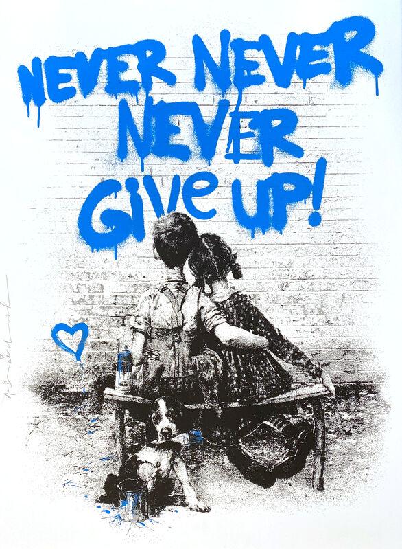 Mr. Brainwash, 'Don't Give Up! (Blue)', 2020, Print, Silkscreen, Georgetown Frame Shoppe