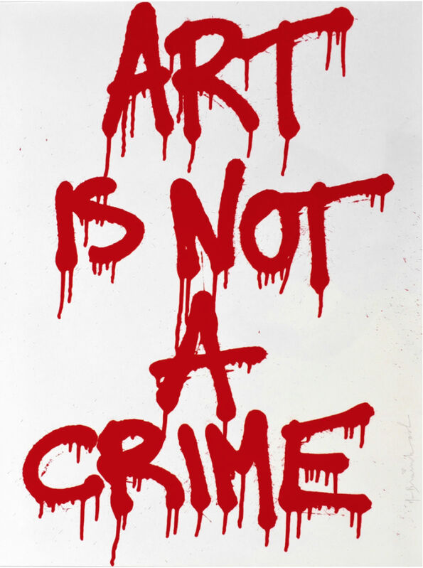 Mr. Brainwash, 'Art is Not a Crime', 2011, Print, Screenprint, Vanessa Villegas Art Advisory