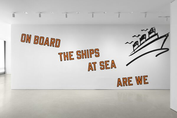 ON BOARD THE SHIPS AT SEA ARE WE: Robert Therrien, Lawrence Weiner, Rachel Whiteread, installation view