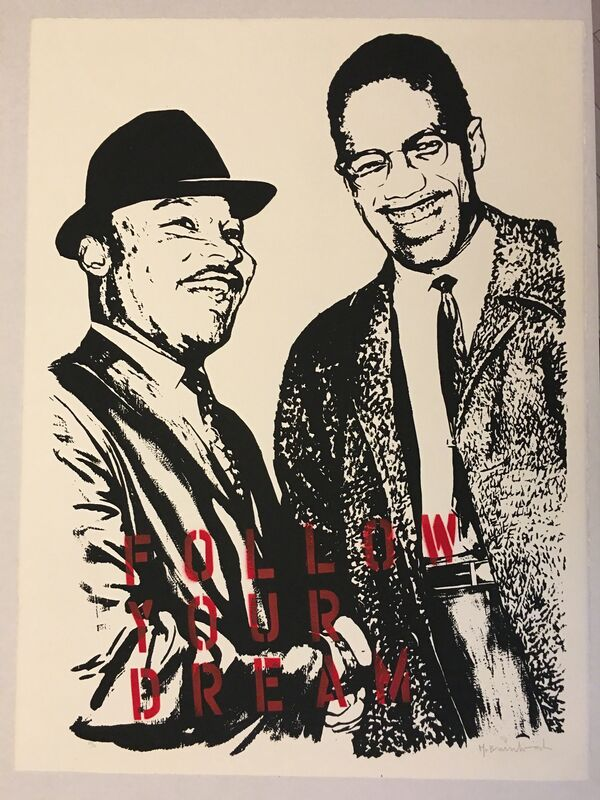 Mr. Brainwash, 'Follow Your Dream (Martin Luther King Jr. and Malcolm X)', 2008, Print, Screenprint and stenciled spray paint on cream colored archival art paper, Puccio Fine Art