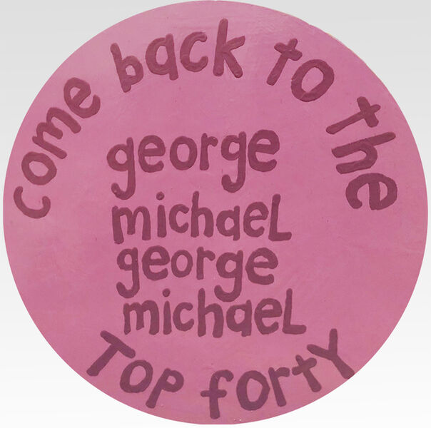 """Cary Leibowitz (""""Candy Ass""""), 'Come Back to the Top Forty George Michael George Michael', 2018"""