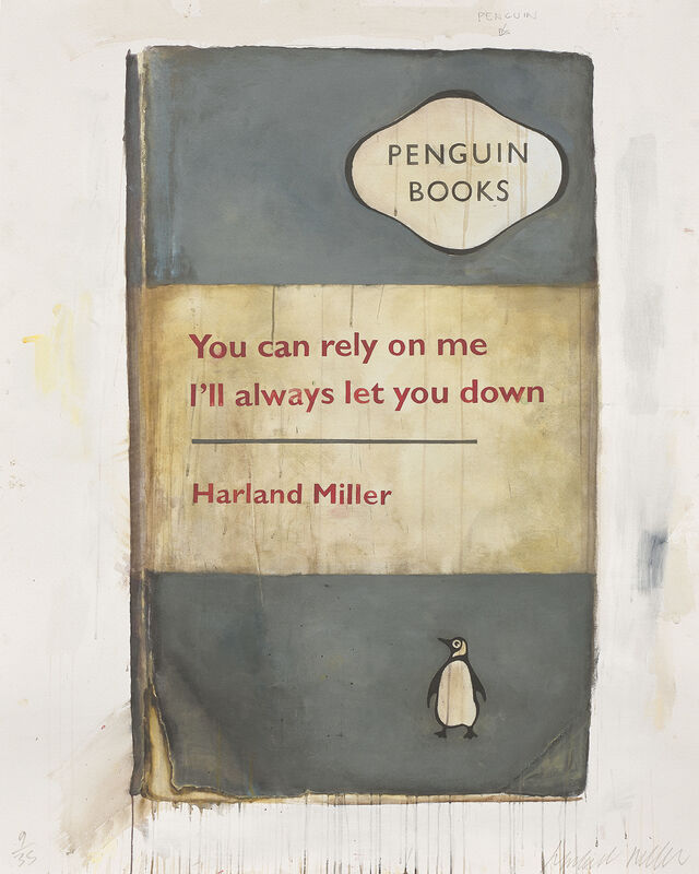Harland Miller, 'You Can Rely on Me, I'll Always Let You Down', 2011, Print, Inkjet print in colours, on Somerset Satin paper, the full sheet., Phillips