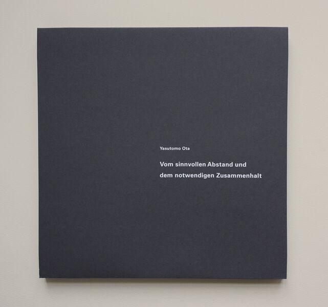Yasutomo Ota, 'Vom sinnvollen Abstand und dem notwendigen Zusammenhalt', 2014